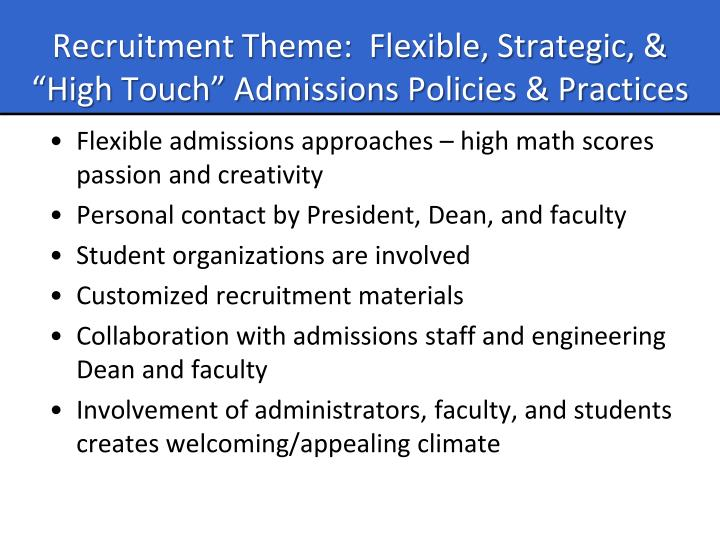 "Recruitment Theme:  Flexible, Strategic, & ""High Touch"" Admissions Policies & Practices"