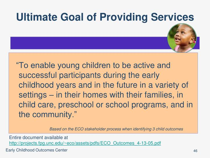 Ultimate Goal of Providing Services