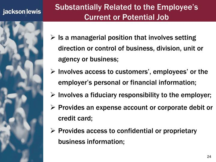Substantially Related to the Employee's Current or Potential Job