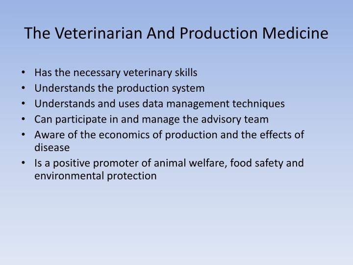 Has the necessary veterinary skills