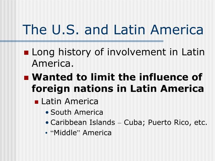 The U.S. and Latin America