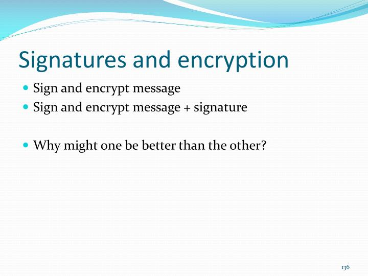 Signatures and encryption