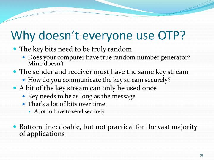 Why doesn't everyone use OTP?