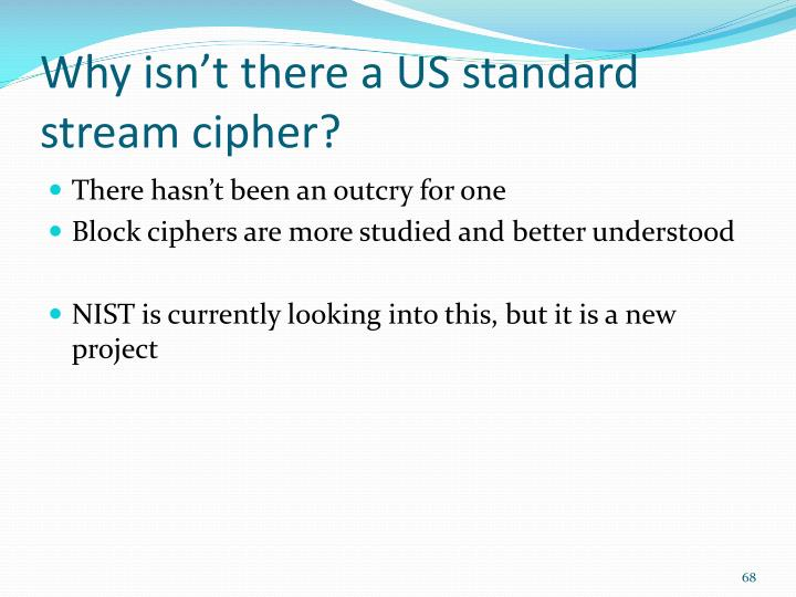Why isn't there a US standard stream cipher?