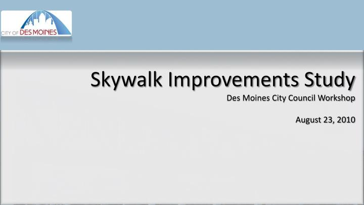 Skywalk Improvements Study