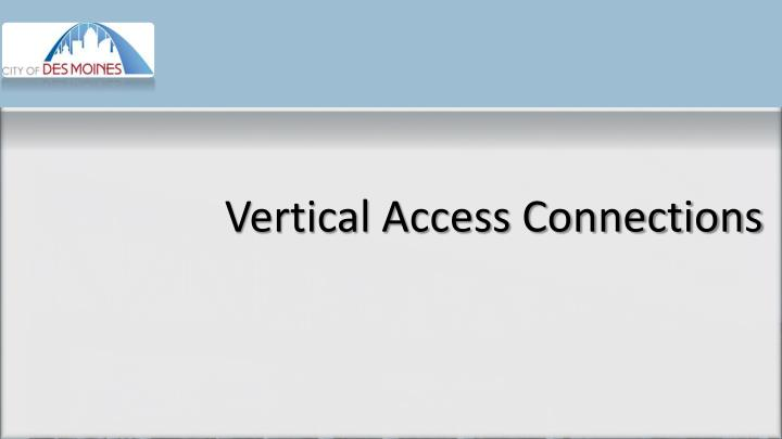 Vertical Access Connections