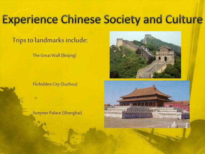 Experience chinese society and culture