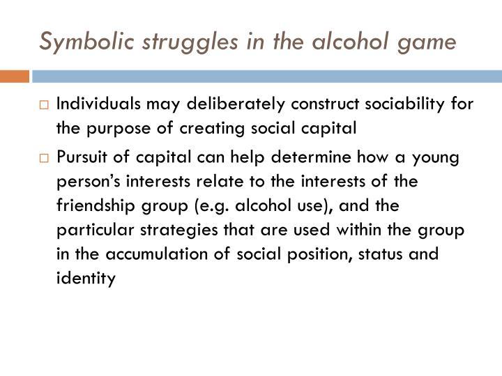 Symbolic struggles in the alcohol game