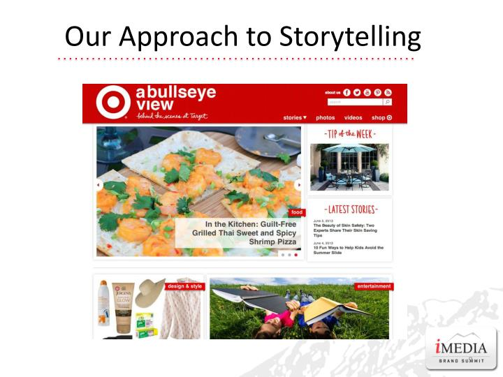 Our Approach to Storytelling
