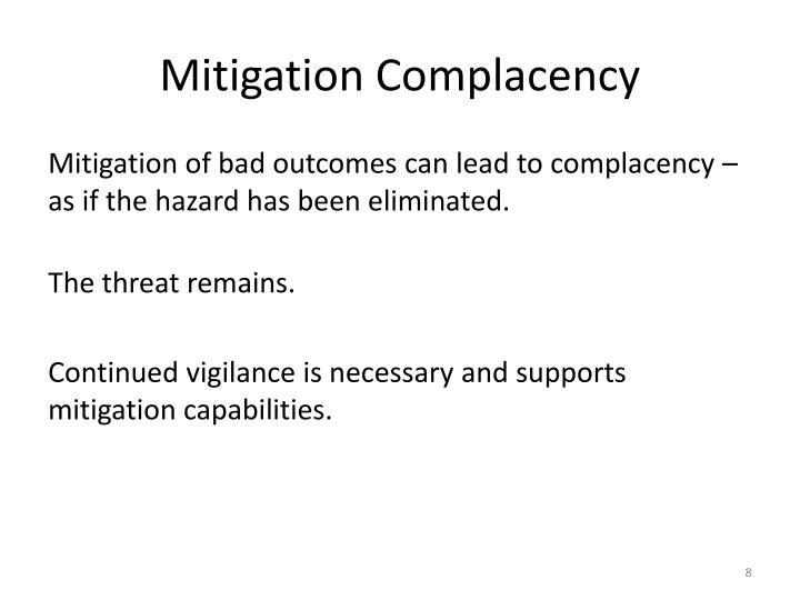 Mitigation Complacency