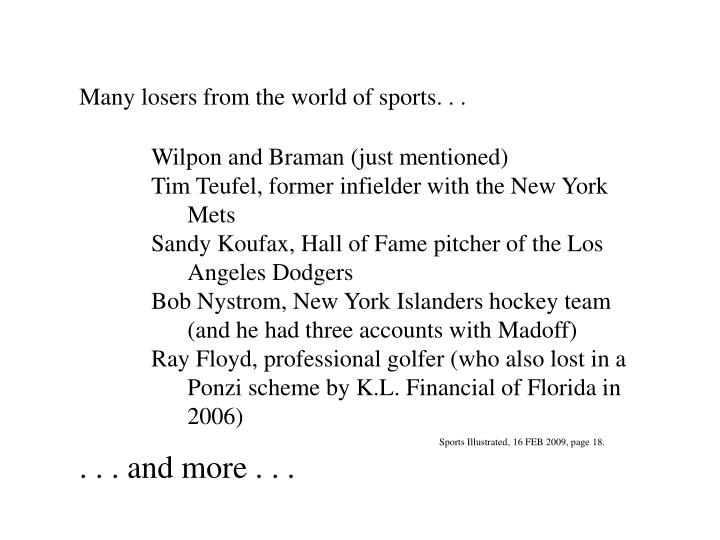 Many losers from the world of sports. . .