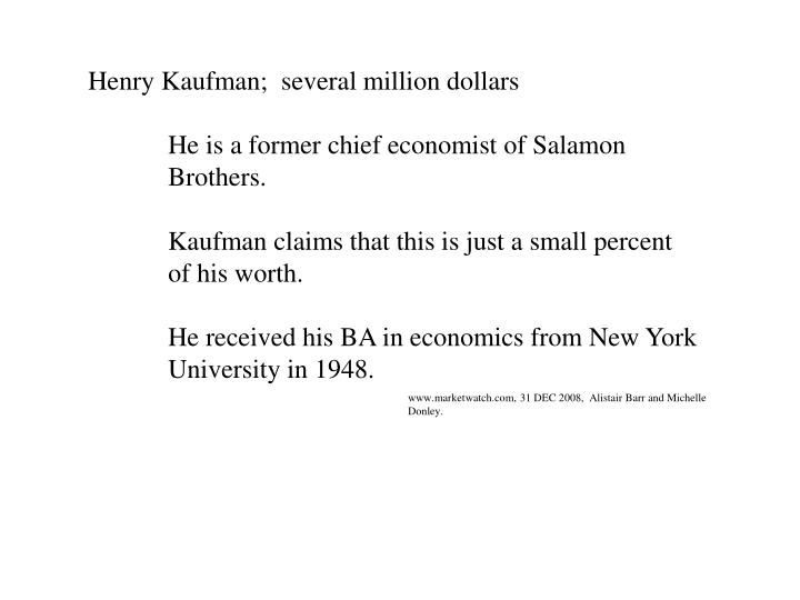 Henry Kaufman;  several million dollars