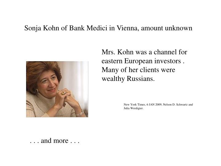 Sonja Kohn of Bank Medici in Vienna, amount unknown