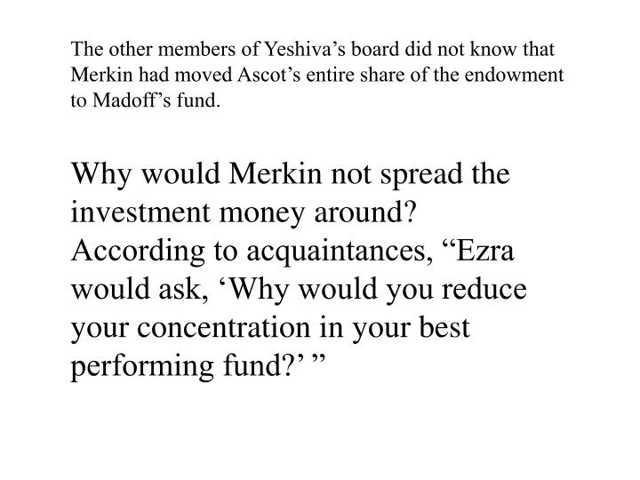 The other members of Yeshiva's board did not know that