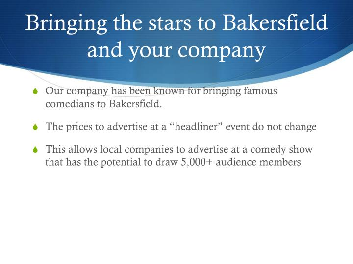 Bringing the stars to Bakersfield and your company