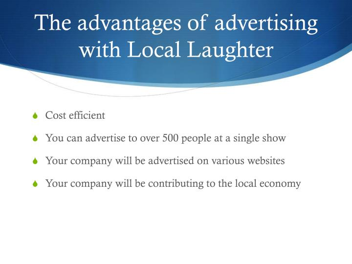 The advantages of advertising with Local Laughter