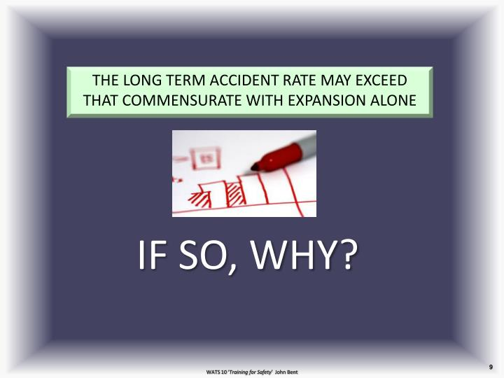 THE LONG TERM ACCIDENT RATE MAY EXCEED