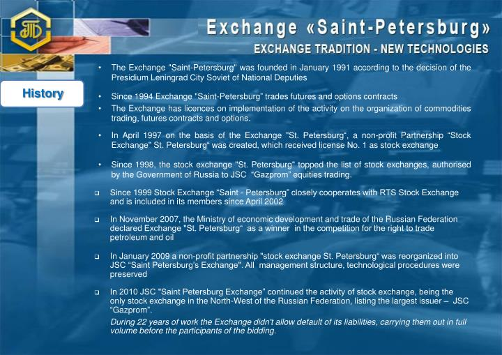 "The Exchange ""Saint-Petersburg"" was founded in January 1991 according to the decision of the"