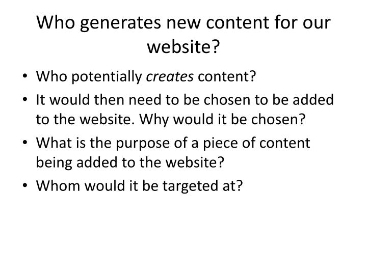 Who generates new content for our website?