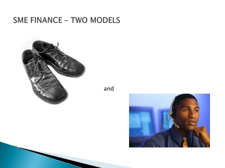 SME FINANCE – TWO MODELS