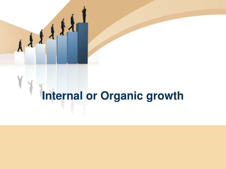 Internal or Organic growth