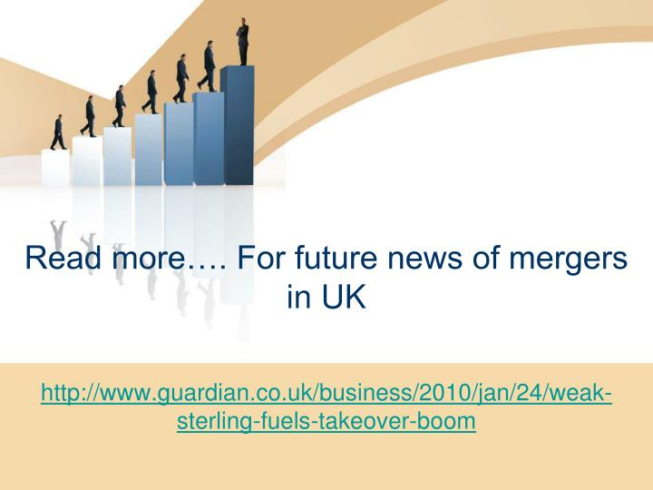 Read more…. For future news of mergers in UK