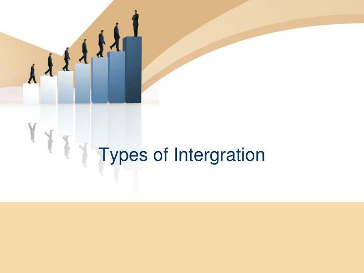 Types of Intergration