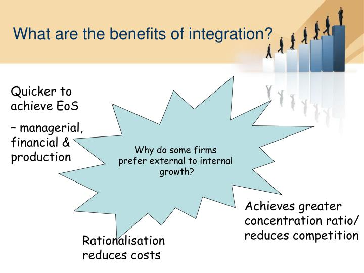 What are the benefits of integration?