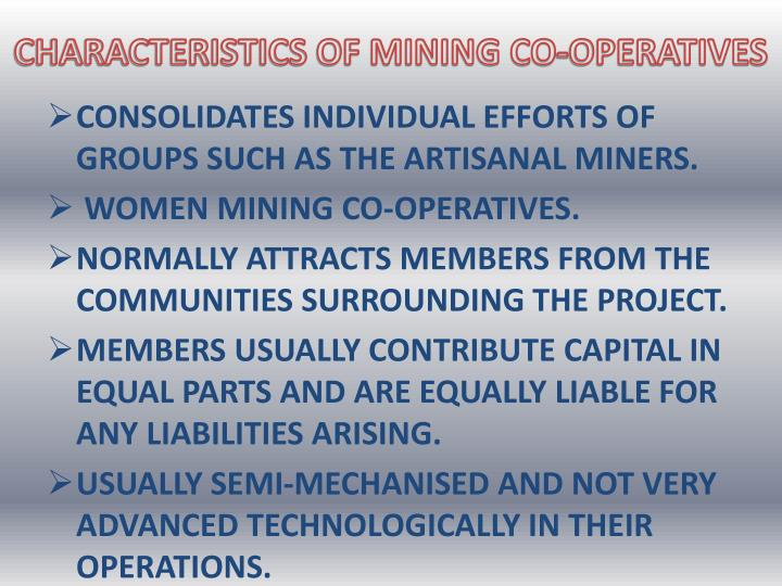 CHARACTERISTICS OF MINING CO-OPERATIVES