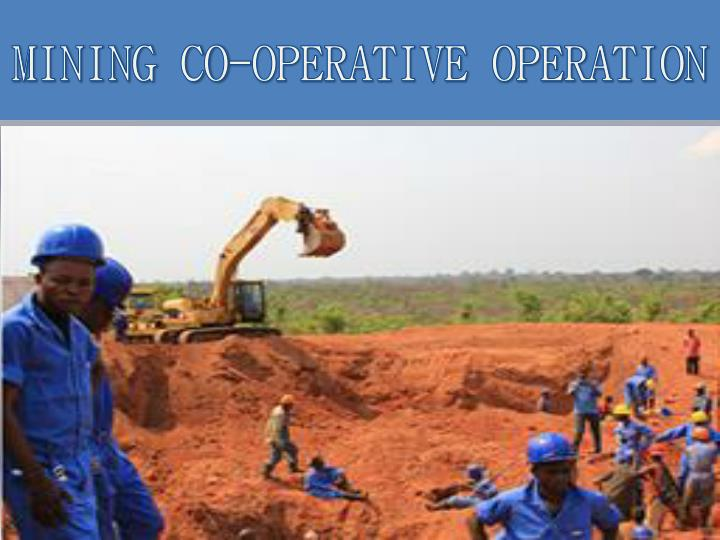 MINING CO-OPERATIVE OPERATION