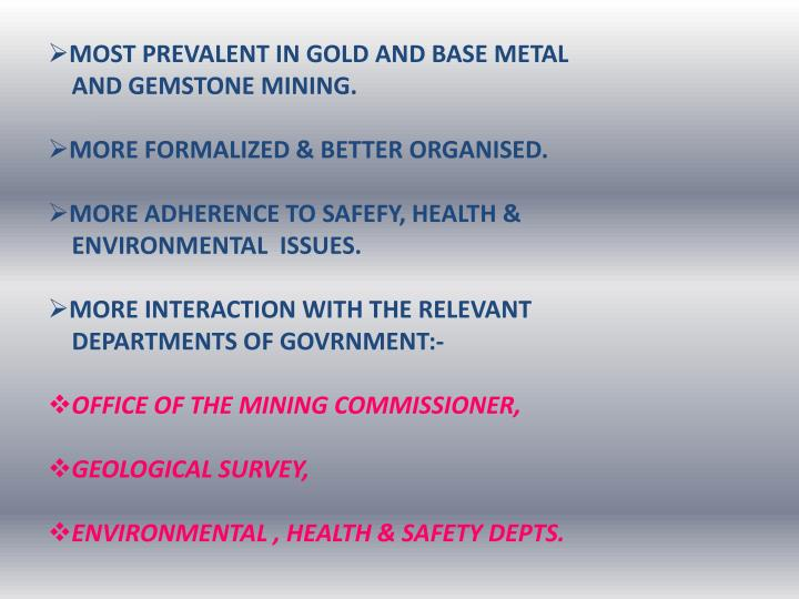 MOST PREVALENT IN GOLD AND BASE METAL