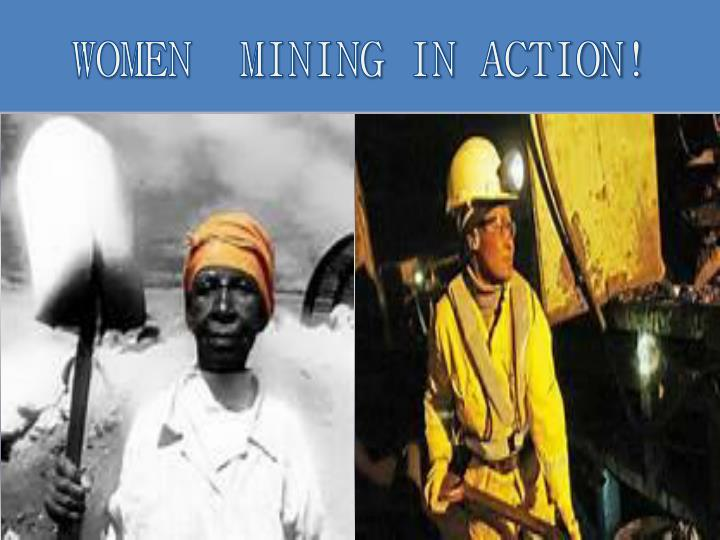 WOMEN  MINING IN ACTION!