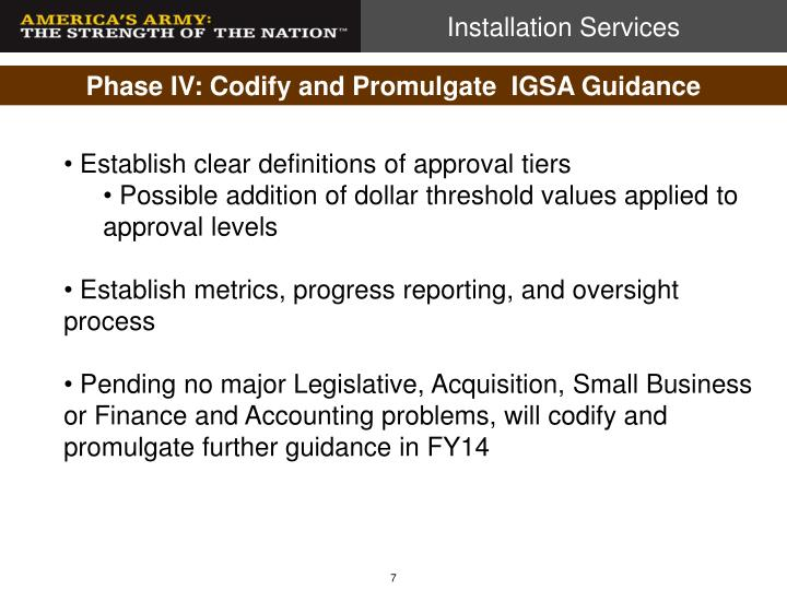 Phase IV: Codify and Promulgate  IGSA Guidance