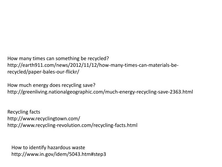 How many times can something be recycled?