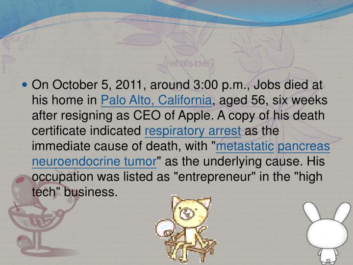 On October 5, 2011, around 3:00 p.m., Jobs died at his home in