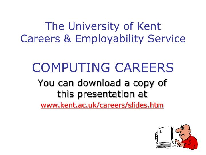 The university of kent careers employability service computing careers