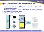 option 2 the virtual cube based hybridprovider for edw