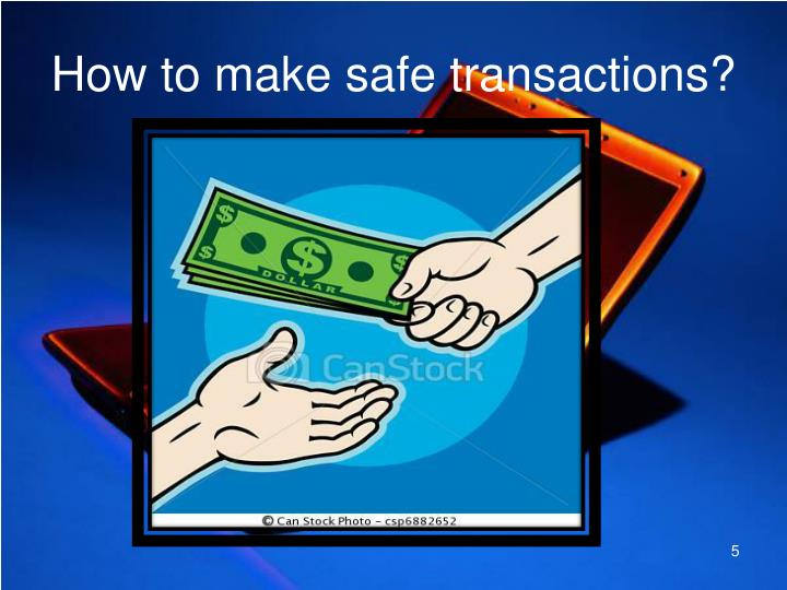 How to make safe transactions?