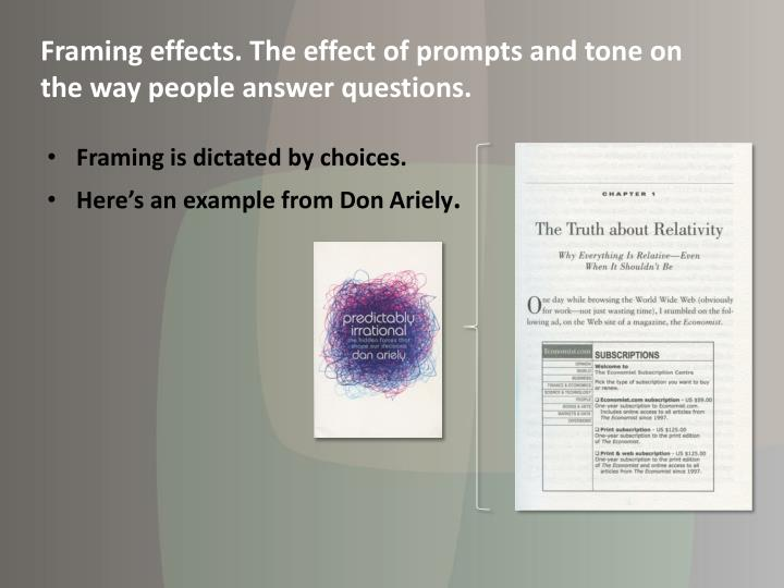 Framing effects. The effect of prompts and tone on the