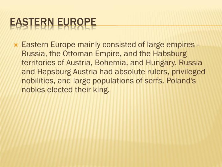 Eastern Europe mainly consisted