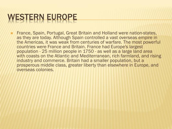 France, Spain, Portugal, Great Britain and Holland were nation-states, as they are today.
