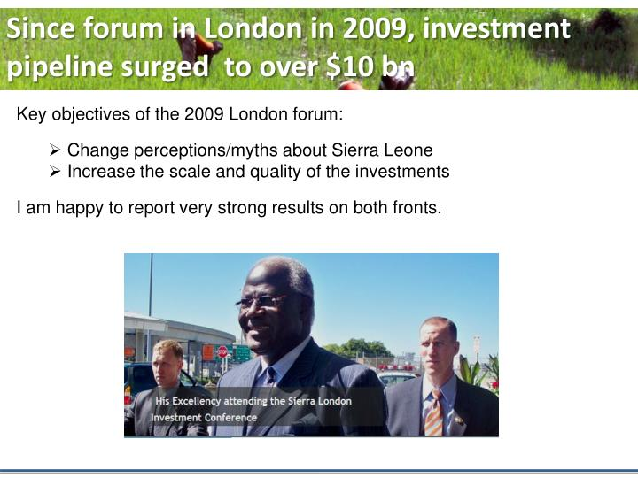 Since forum in London in 2009, investment pipeline surged  to over $10