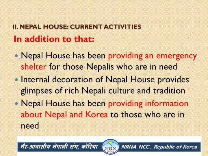 II. Nepal house: Current Activities