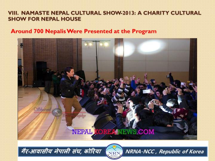 VIII.  Namaste Nepal Cultural Show-2013:  a Charity cultural show for Nepal House