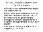 an era of nationalization and canadianization