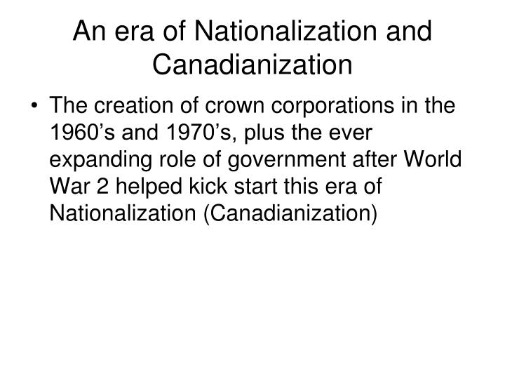 An era of Nationalization and