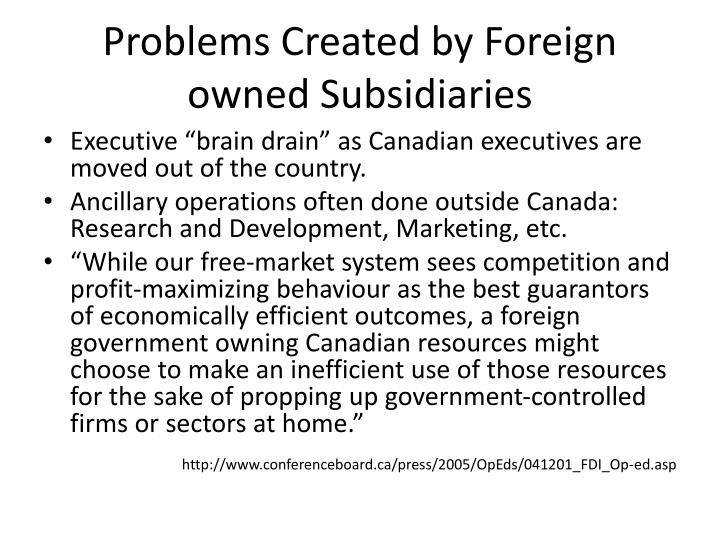 Problems Created by Foreign owned Subsidiaries