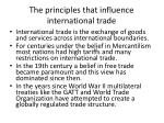 the principles that influence international trade