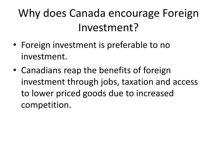 Why does Canada encourage Foreign Investment?