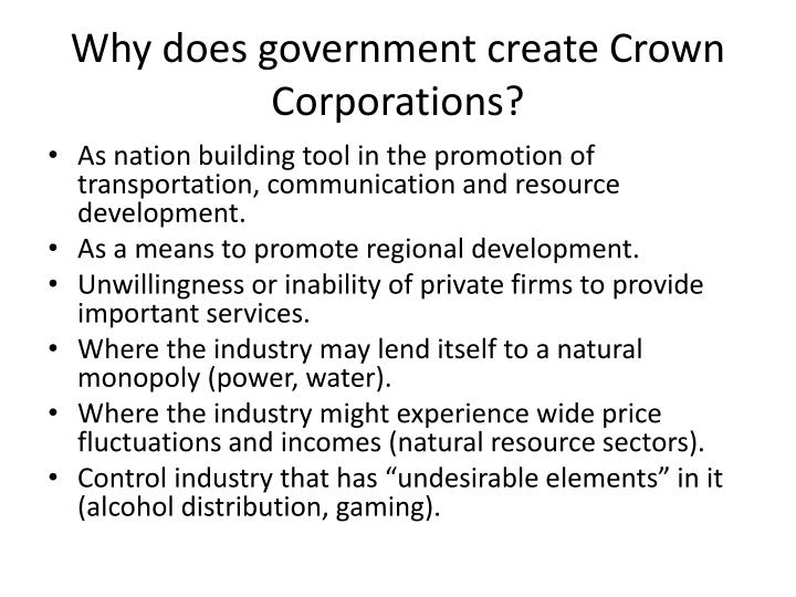 Why does government create Crown Corporations?